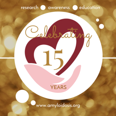 Amyloidosis Foundation – Celebrates 15th Anniversary in 2018!